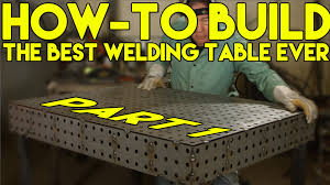 Welding Table Plans by How To Build A Certiflat Welding Table Step By Step Part 1