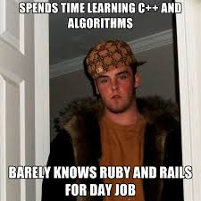 Ruby On Rails Meme - spends time learning c and algorithms barely knows ruby and rails