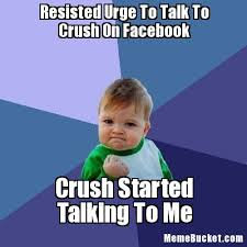 Create Facebook Meme - resisted urge to talk to crush on facebook create your own meme