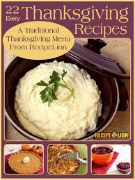 easy thanksgiving casseroles 22 easy thanksgiving recipes a traditional thanksgiving menu from
