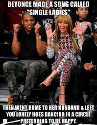 Beyonce Birthday Meme - usingle ladies beyonce beyonce single memes best thing i never had
