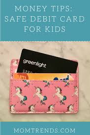 debit cards for kids debit card for kids teaching kids parenting teenagers and