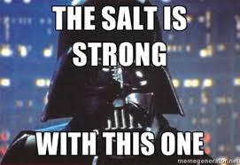 Salty Meme - th id oip lq3iegscrjd1ygs036jbsqhafg