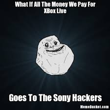 Xbox Live Meme - what if all the money we pay for xbox live create your own meme