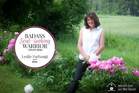 Seeking Series The Badass Soul Seeking Warrior Podcast Series Episode 3 Leslie