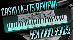 casio lk 175 61 lighted key personal keyboard best electric piano casio lk 175 new series youtube