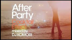 dj komori after party cocktail effect trailer youtube