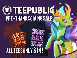 teepublic s pre thanksgiving sale has arrived mlp merch