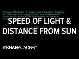 Speedof Light Scientific Notation Word Problem Speed Of Light Video Khan