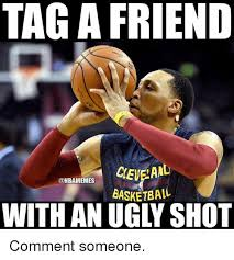 Picture Comment Memes - tag a friend basketbail with an ugly shot comment someone nba