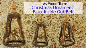 woodturning a faux inside out christmas bell ornament youtube