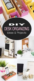 Desk Organizing Diy Desk Organizing Ideas Projects Decorating Your Small Space