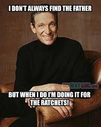 Maury Memes - 73 best maury images on pinterest ha ha funny memes and funny stuff