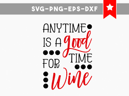 wine glass sayings svg good time for wine svg wine svg file wine wood sign wine lover