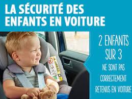 prevention routiere siege auto sécurité des enfants en voiture encore trop de prises de risque