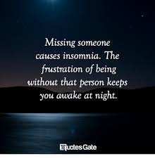 Missing Someone Meme - missing someone causes insomnia the frustration of being without