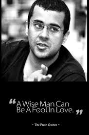 a fool in love a wise man can be a fool in love chetan bhagat quote image the