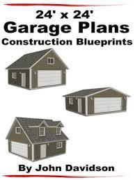24 x 24 garage plans 24 x 24 garage plans construction blueprints by john davidson