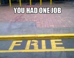 You Had One Job Meme - you had one job meme photos you had one job meme ny daily