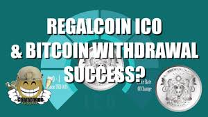 regalcoin ico u0026 bitcoin withdrawal success youtube