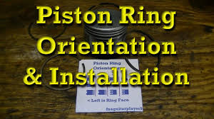 piston ring orientation u0026 installation tips youtube