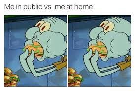Eating Meme - eating in public meme relatable dailypicdump