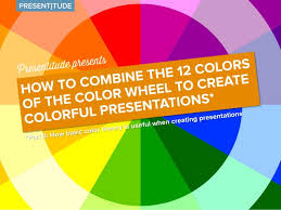 colorful colors how to use the color wheel to create colorful presentations