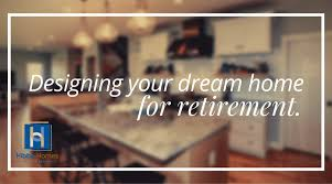Dream Home Builder Designing Your Dream Home For Retirement