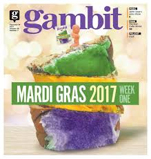 gambit new orleans february 14 2017 by gambit new orleans issuu