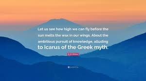 e o wilson quote let us see how high we can fly before the sun