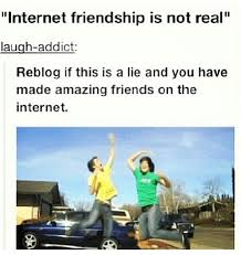 Internet Friends Meme - found on internet friends internet and guy