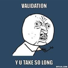 Why U No Meme Generator - resized y u no meme generator validation y u take so long f9ee93 jpg