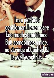 No Strings Attached Memes - m a perfect gentleman i even care too much sometimes but