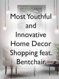 most youthful and innovative home decor shopping feat bentchair