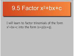 showme lesson 9 5 factoring trinomials