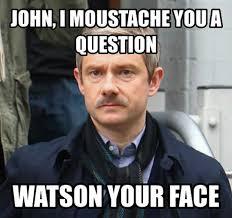 Meme Moustache - john i moustache you a question