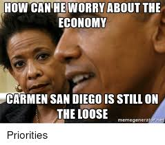 San Diego Meme - how can he worry about the economy carmen san diego is still on