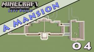 minecraft lets build a mansion e4 youtube