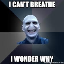 I Cant Breathe Meme - i can t breathe i wonder why crazy villain meme generator