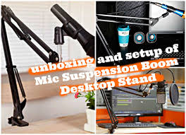 unboxing and setup of mic suspension boom desktop stand youtube