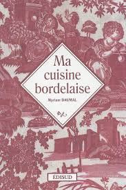 cuisine bordelaise livre ma cuisine bordelaise myriam daumal edisud collection