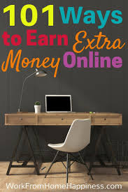 101 ways to earn extra money online work from home happiness
