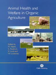 animal health and welfare in organic agriculture organic farming