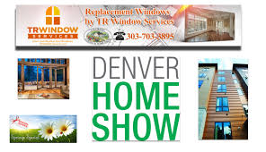 denver home and garden show learn about replacement windows and