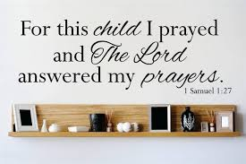 amazon com decal vinyl wall sticker for this child i prayed amazon com decal vinyl wall sticker for this child i prayed and the lord answered my prayers 1 samuels 1 27 quote home living room bedroom decor