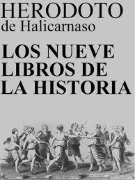 mis libros historias de la historia los nueve libros de la historia herodoto de halicarnaso