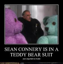 Sean Connery Memes - very demotivational your argument is invalid very demotivational