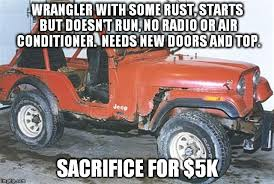 Jeep Wrangler Meme - typical jeep ads on craigslist imgflip