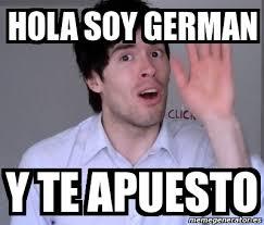 Hola Soy German Memes - meme personalizado hola soy german y te apuesto 1592971