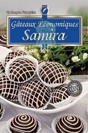 cuisine samira gateaux samira 1 gâteaux economiques livre